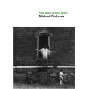 The End of the West by Michael Dickman