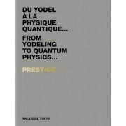 From Yodeling to Quantum Physics - Prestige. Volume 5