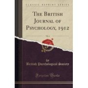 The British Journal of Psychology, 1912, Vol. 4 (Classic Reprint) by British Psychological Society