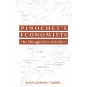 Pinochet's Economists by Juan Gabriel Valdes