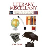 Literary Miscellany by Alex Palmer