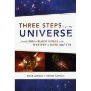 Three Steps to the Universe by David Garfinkle