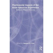 Psychosocial Aspects of the Asian-American Experience by Namkee G. Choi
