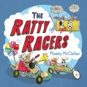 The Ratty Racers by Maddy McClellan