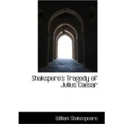 Shakspere's Tragedy of Julius Caesar by William Shakespeare