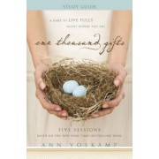 One Thousand Gifts: A Dare to Live Fully Right Where You Are, Paperback