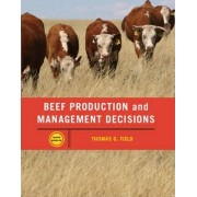 Beef Production Management and Decisions by Thomas G. Field
