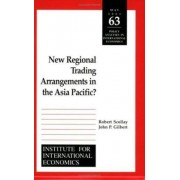 New Regional Trading Arrangements in the Asia Pacific? by Robert Scollay