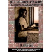 Not for Ourselves Alone by H. J. Lucas