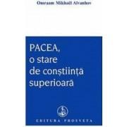 Pacea o stare de constiinta superioara - Omraam Mikhael Aivanhov