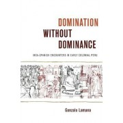 Domination without Dominance by Gonzalo Lamana