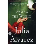 Saving the World by Julia Alvarez