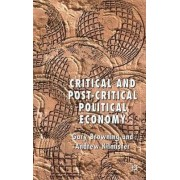 Critical and Post-Critical Political Economy by Gary Browning