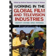 Working in the Global Film and Television Industries by Andrew Dawson