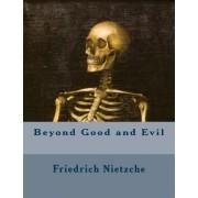 Beyond Good and Evil by Friedrich Nietzche