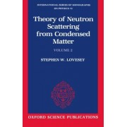 Theory of Neutron Scattering from Condensed Matter: Polarization Effects and Magnetic Scattering Volume II by Stephen W. Lovesey