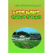 Lmh Official Dictionary Of West Indies Cricket Grounds by Mike Henry