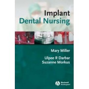 Implant Dental Nursing by Ulpee R. Darbar