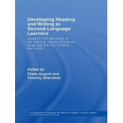 Developing Reading and Writing in Second Language Learners by Diane August