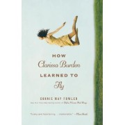 How Clarissa Burden Learned to Fly by Connie May Fowler