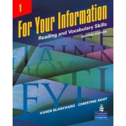 For Your Information 1: Reading and Vocabulary Skills by Karen Louise Blanchard