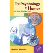 The Psychology of Humor by Rod A. Martin