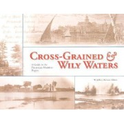 Cross-Grained and Wily Waters by W. Jeffrey Bolster
