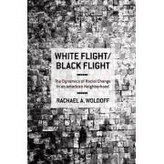 White Flight/Black Flight by Rachael A. Woldoff