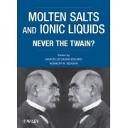 Molten Salts and Ionic Liquids by Marcelle Gaune-Escard