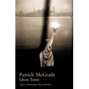 Ghost Town by Patrick McGrath