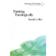 Thinking Theologically by Ronald J. Allen