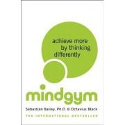 Mind Gym by Sebastian Bailey