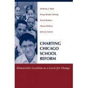 Charting Chicago School Reform by Anthony S. Bryk