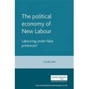 The Political Economy of New Labour by Colin Hay