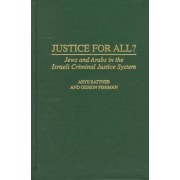 Justice for All? by Arye Rattner