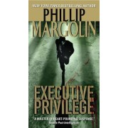 Executive Privilege by Phillip Margolin