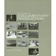 Introduction to Documentary Production by Searle Kochberg