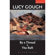 By a Thread and the Raft by Lucy Gough