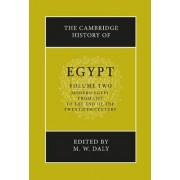 The Cambridge History of Egypt: Modern Egypt, from 1517 to the End of the Twentieth Century Volume 2 by M. W. Daly