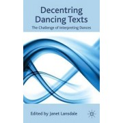 Decentring Dancing Texts by Janet Lansdale