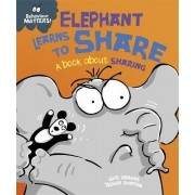 Elephant Learns to Share - A Book About Sharing by Sue Graves