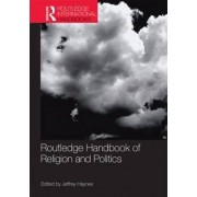 Routledge Handbook of Religion and Politics by Jeff Haynes