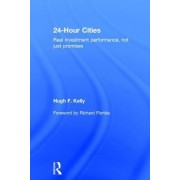 24 Hour Cities: Real Investment Performance, Not Just Promises
