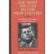 ...Ask What You Can Do for Your Country by Daniel B Fleming