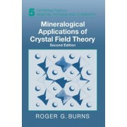 Mineralogical Applications of Crystal Field Theory by Roger G. Burns