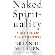 Naked Spirituality by Brian D McLaren