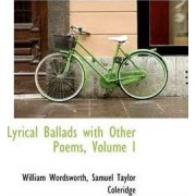 Lyrical Ballads with Other Poems, Volume I by Samuel Taylor Coleridge W Wordsworth