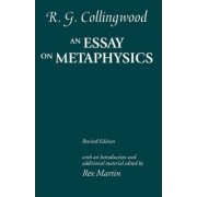 An Essay on Metaphysics by (1889-1943) Formerly Waynflete Professor of Metaphysical Philosophy R G Collingwood