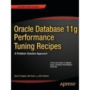 Oracle Database 11g Performance Tuning Recipes by Sam Alapati