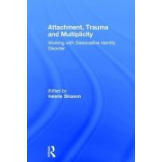 Attachment, Trauma and Multiplicity by Valerie Sinason